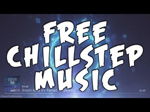 RmaN - Dream Away (Ft. Farhad Zohdabady) FREE Chillstep Music For Monetize