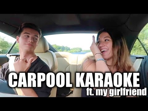 CARPOOL KARAOKE ft. MY GIRLFRIEND