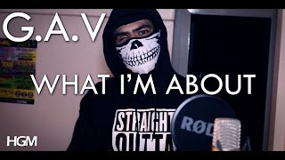 [HGM] G.A.V - WHAT I'M ABOUT