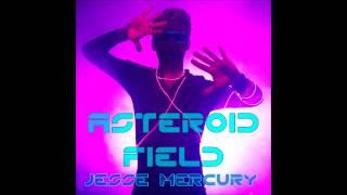 Jesse Mercury - Asteroid Field (Audio Only)