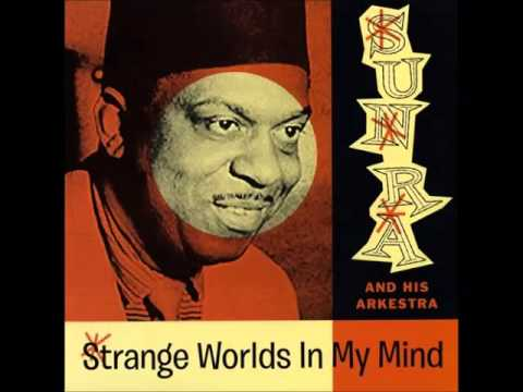 Sun Ra - I'll Wait For You (Strange Worlds in My Mind)