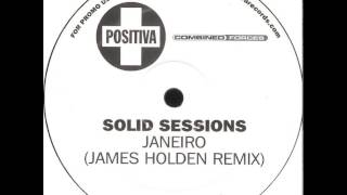 Solid Sessions - Janeiro (James Holden Remix)