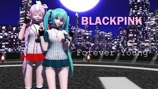 【MMD KPOP】Forever Young - BLACKPINK