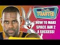 HOW TO MAKE SPACE JAM 2 A SUCCESS!