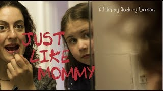 JUST LIKE MOMMY short film (NYU Frame & Sequence)