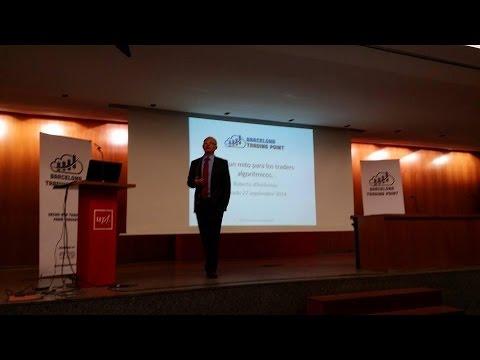 Barcelona Trading Point 2014    Roberto d'Ambrosio   HFT un mito para los traders algorítmicos