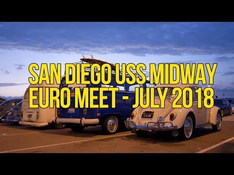 San Diego Uss Midway Euro Meet July 2018 Youtube