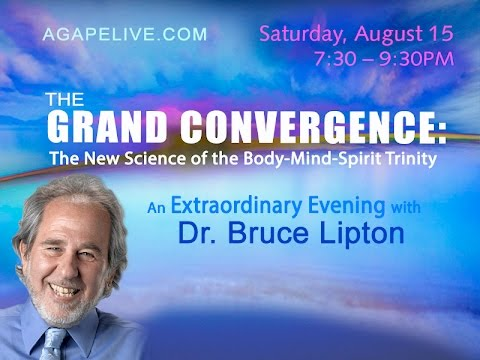 Bruce Lipton Aug.15th @Agape with Michael Beckwith
