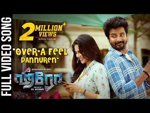 Over'a Feel Pannuren Video Song  Hero Tamil Movie  Sivakarthikeyan,kalyani  Yuvan Shankar Raja