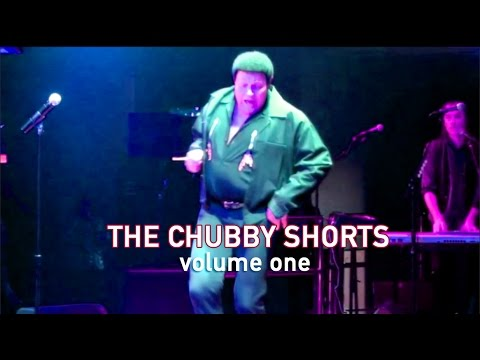 The Chubby Shorts - Volume One