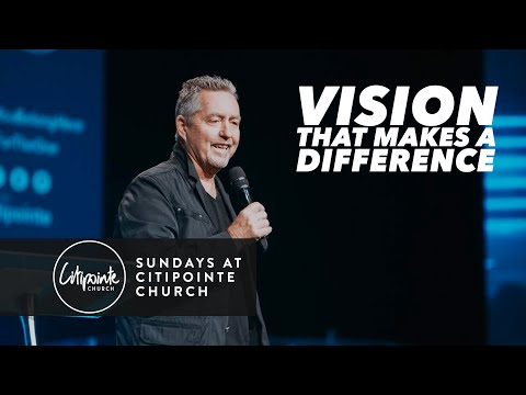 Vision That Makes A Difference - Mark Ramsey