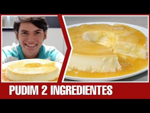 PUDIM 2 INGREDIENTES | Receita