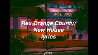New House - Rex Orange County // lyrics