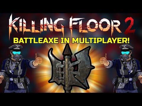 Killing Floor 2   WORST TEAMMATE EVER! - Battleaxe In Multiplayer! (No Skin)