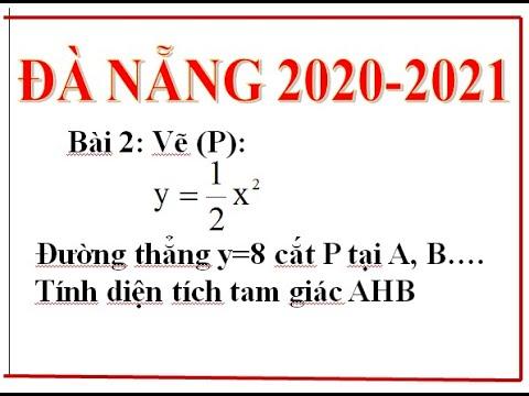 Hướng dẫn giải đề tuyển sinh lớp 10 môn toán Đà Nẵng năm 2020-2021 / Vẽ parabol / Ôn thi vào lớp 10