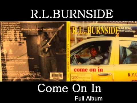 R.L Burnside - Come On In (Full Album)