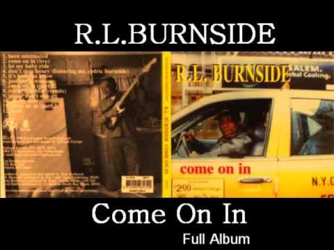 R.L Burnside - Come On In (Full Album)