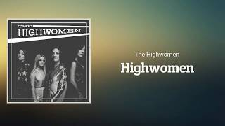 The Highwomen - Highwomen (Lyrics)