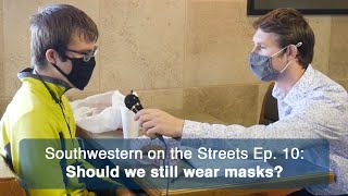 Should SWOSU students still be required to wear a mask? | Southwestern on the Streets Ep. 10