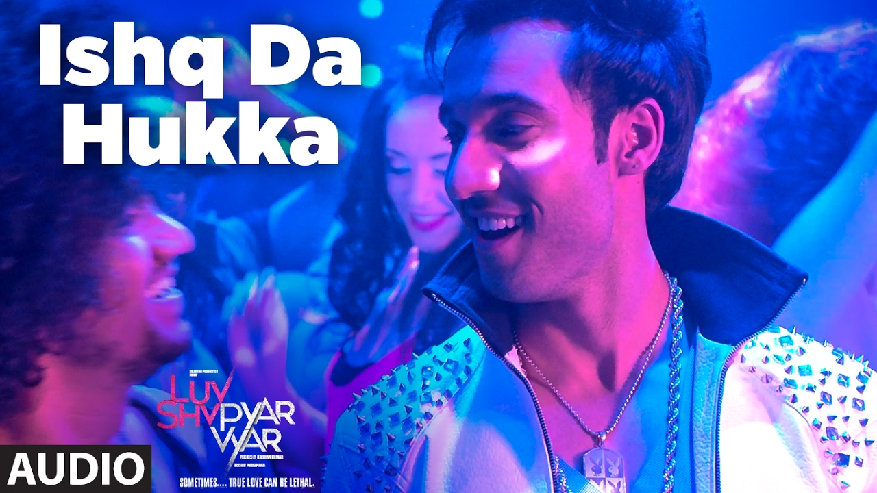 ISHQ DA HUKKA (Full Audio Song)  / Luv Shv Pyar Vyar  / GAK and Dolly Chawla  / T-Series