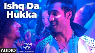 ISHQ DA HUKKA (Full Audio Song) | Luv Shv Pyar Vyar | GAK and Dolly Chawla