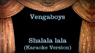 Vengaboys - Shalala lala Lyrics (Karaoke Version)