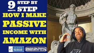 How I Make Passive Income with Amazon | 9 Min Step by Step | Making Money Online (vlog 91)