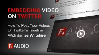 How To Embed Videos To Your Twitter Timeline - With James Wiltshire