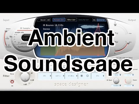 Create Ambient Soundscapes With a Convolution Reverb  (Logic Pro X, Space Designer)
