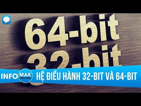 MaxInfo: Hệ điều hành 32-bit và 64-bit khác biệt như thế nào?