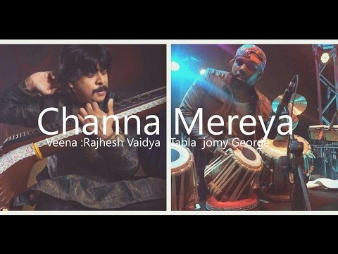 Channa Mereya - Veena and Tabla Cover