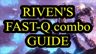 Riven Fast-Q combo guide (SIMPLE)