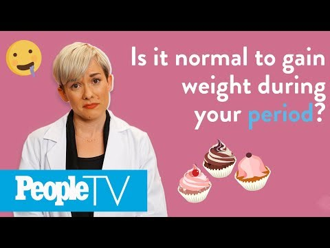 Is It Normal To Gain Weight During Your Period?  PeopleTV