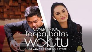 Download Ade Govinda feat. Krisdayanti - Tanpa Batas Waktu (Cover Virtual)