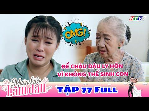 Muôn Kiểu Làm Dâu - Tập 77 Full | Phim Mẹ chồng nàng dâu -  Phim Việt Nam Mới Nhất 2019 - Phim HTV