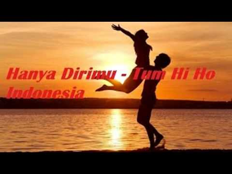 LAGU HANYA DIRIMU - TUM HI HO VERSI INDONESIA FULL SONG AND LIRICS