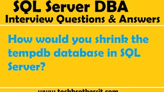 SQL Server Interview Question | How would you shrink the tempdb database in SQL Server
