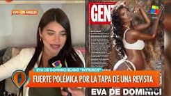 """Eva de Dominici: """"Si alguien se sintió ofendido por la tapa de 'Gente', pido disculpas"""""""