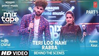 Making Of Teri Lod Nahi/ Rabba ★ Ep - 11 | Asees Kaur, Inder Chahal | Mixtape Punjabi Season 2