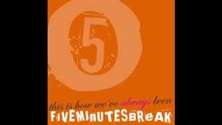 Download lagu Five Minutes Break - This Is How We've Always Been (full album)