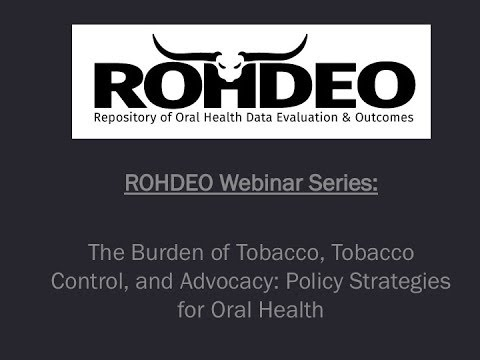 The Burden of Tobacco, Tobacco Control, and Advocacy  Policy Strategies for Oral Health