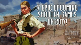 7 EPIC UPCOMING SHOOTER GAMES OF 2017   PS4, XBOX ONE & PC