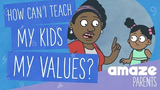 How can I teach my kids my values?