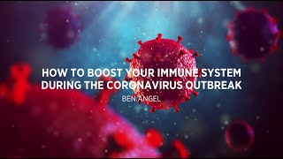 VIDEO 1: How to Boost Your Immune System During The Coronavirus Outbreak
