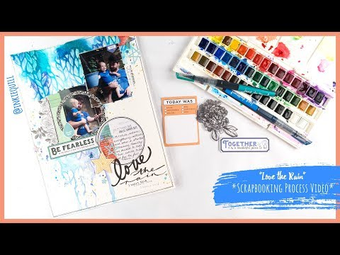"""Love the Rain"" ~ Scrapbooking Process Video + + + INKIE QUILL jpg"