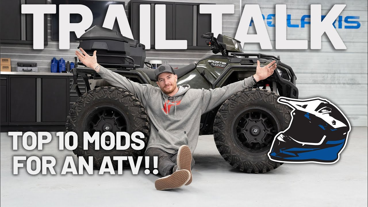TOP 10 MODS FOR YOUR ATV - TRAIL TALK EP. 6 | POLARIS OFF-ROAD VEHICLES