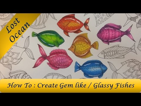 How To : Color Glassy / Gem Like Fish 🐟 | LOST OCEAN COLORING BOOK By Johanna Basford