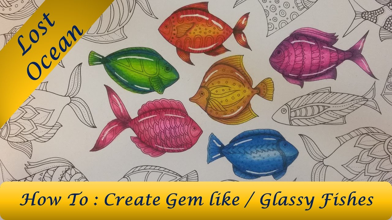 - How To : Color Glassy / Gem Like Fish Lost Ocean Coloring Book