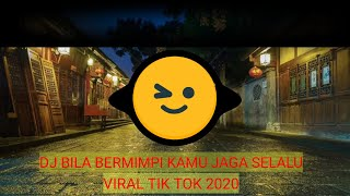 Download lagu DJ TIK TOK BILA BERMIMPI KAMU JAGA DARI TIDURKU REMIX FULL BASS