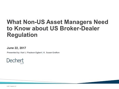 What Non-US Asset Managers Need to Know about US Broker-Dealer Regulation